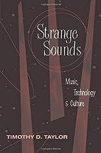 Strange Sounds: Music, Technology and…