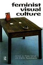 Feminist visual culture by Fiona Carson