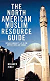 Nimer, Mohamed: The North American Muslim Resource Guide: Muslim Community Life in the United States and Canada