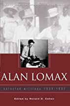 Alan Lomax: Selected Writings, 1934-1997 by…