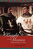 Aberth, John: A Knight at the Movies: Medieval History on Film