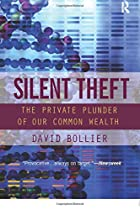 Silent Theft: The Private Plunder of Our…