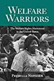 Nadasen, Premilla: Welfare Warriors: The Welfare Rights Movement In The United States