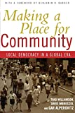 Williamson, Thad: Making a Place for Community: Local Democracy in a Global Era