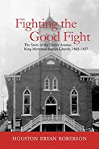 Fighting the Good Fight: The Story of the…