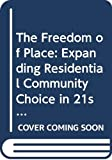 Imbroscio,David: The Freedom of Place: Expanding Residential Community Choice in 21st Century America