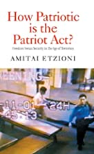 How Patriotic is the Patriot Act?: Freedom…