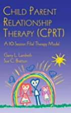 Child Parent Relationship Therapy (CPRT): A…