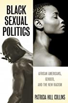 Black Sexual Politics: African Americans,…