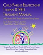 Child Parent Relationship Therapy (CPRT)…