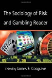 Cosgrave, James F.: The Sociology of Risk And Gambling Reader