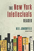 The New York Intellectuals Reader by Neil…