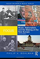 Focus: Music, Nationalism, and the Making of…