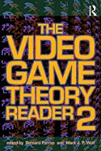 The Video Game Theory Reader 2 by Bernard…