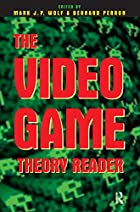 The Video Game Theory Reader by Mark J. P.…
