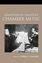 Nineteenth-Century Chamber Music (Routledge…