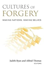 Cultures of Forgery: Making Nations, Making…