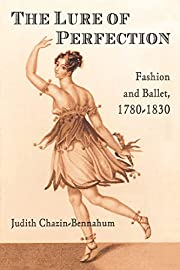 The lure of perfection : fashion and ballet,…