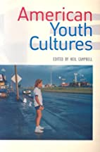 American Youth Cultures by Neil Campbell