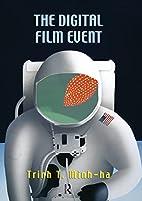 The Digital Film Event by Trinh T. Minh-Ha