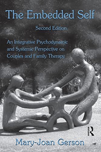 the-embedded-self-second-edition-an-integrative-psychodynamic-and-systemic-perspective-on-couples-and-family-therapy