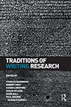 Traditions of Writing Research by Charles…