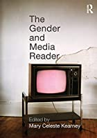 The Gender and Media Reader by Mary Celeste…