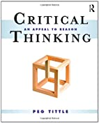 Critical Thinking: An Appeal to Reason by…