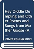 Paola, Tomie De: Hey Diddle Dumpling and Other Poems and Songs from Mother Goose (A Magnet book)