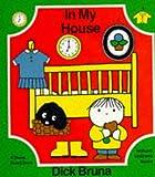 Bruna, Dick: In My House (Bruna books)