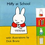 Bruna, Dick: Miffy's School
