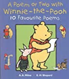 A Poem or Two with Winnie-the-Pooh by A. A.…