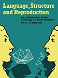 Atkinson, Paul: Language, Structure and Reproduction