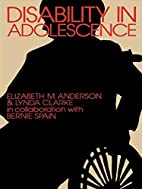 Disability in Adolescence by E. Anderson