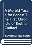 Peters, Ellis: A Morbid Taste for Bones: The First Chronicle of Brother Cadfael