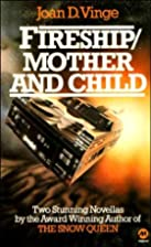 Fireship & Mother and Child by Joan D. Vinge