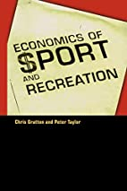Economics of Sport and Recreation by Chris…