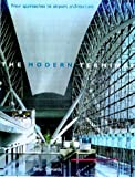 Edwards, Brian: The Modern Terminal: New Approaches to Airport Architecture