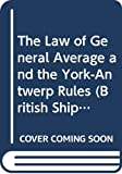 Donaldson, Sir John: The Law of General Average and the York-Antwerp Rules (British Shipping Law Library)
