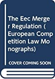 Jones, Christopher: The Eec Merger Regulation