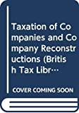 Bramwell, Richard: Taxation of Companies and Company Reconstructions (British Tax Library)
