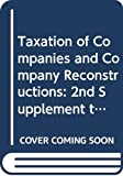 Bramwell, Richard: Taxation of Companies and Company Reconstructions: Second Supplement to the Fifth Edition