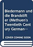 Frisch, Max: Biedermann und die Brandstifter (Methuen's Twentieth Century German Texts) (German Edition)
