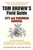Brown, Tom: Tom Brown's Guide to City and Suburban Survival (Field Guide)