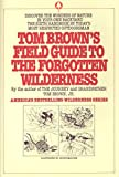 Brown, Tom: Tom Brown's Field Guide to the Forgotten Wilderness