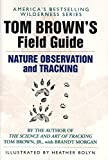 Tom Brown: Tom Brown's Field Guide to Nature Observation and Tracking
