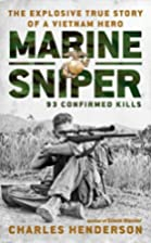 Marine Sniper: 93 Confirmed Kills by Charles…