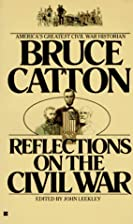 Reflections on the Civil War by Bruce Catton