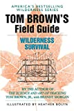 Brown, Tom: Tom Brown&#39;s Field Guide to Wilderness Survival