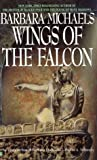 Michaels, Barbara: Wings of the Falcon